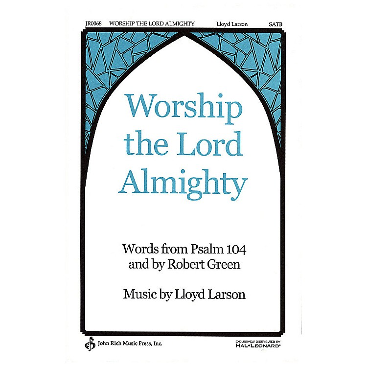 Pavane Worship the Lord Almighty SATB composed by Lloyd Larson