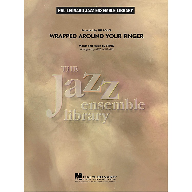 Hal LeonardWrapped Around Your Finger Jazz Band Level 4 by Sting Arranged by Mike Tomaro