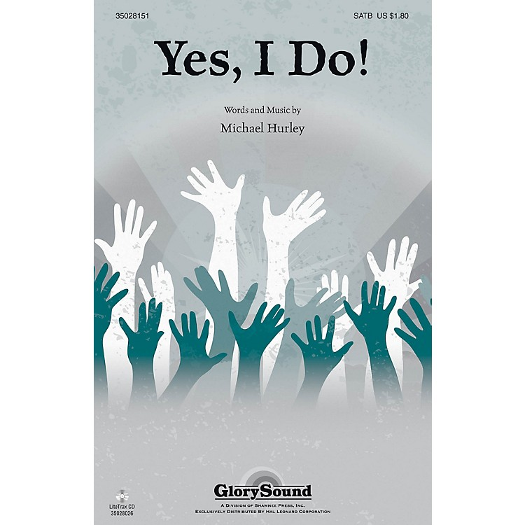 Shawnee PressYes, I Do! SATB composed by Michael Hurley