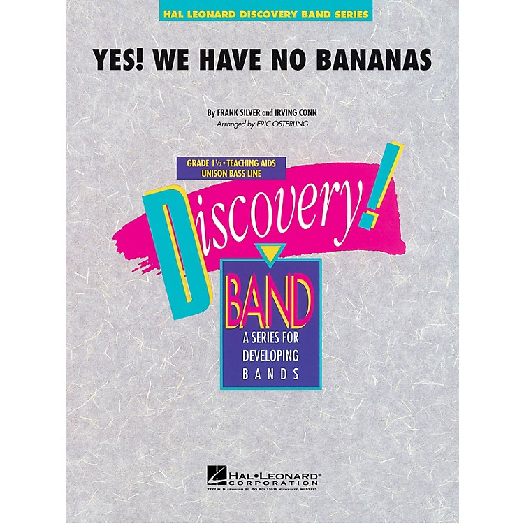 Hal Leonard Yes! We Have No Bananas Concert Band Level 1.5 Arranged by Eric Osterling