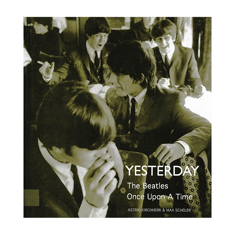 Hal Leonard Yesterday - The Beatles Once Upon A Time hard cover book By Astrid Kirchher