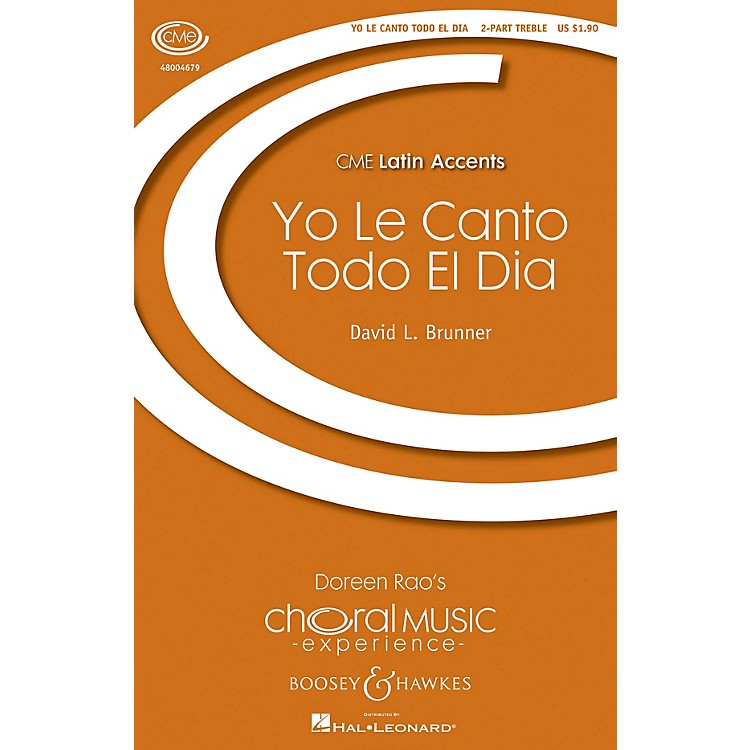 Boosey and HawkesYo le Canto Todo el Dia (CME Latin Accents) 2-Part composed by David Brunner