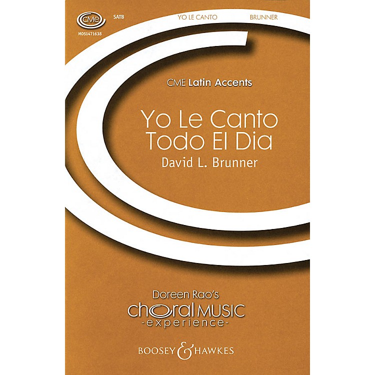 Boosey and Hawkes Yo le Canto Todo el Dia (CME Latin Accents) SATB composed by David Brunner