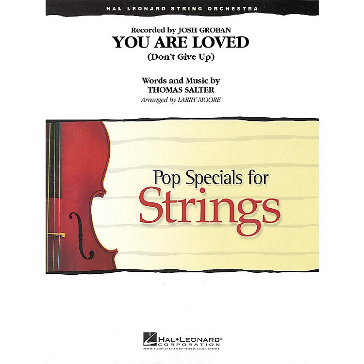 Hal LeonardYou Are Loved (Don't Give Up) Pop Specials for Strings Series Arranged by Larry Moore