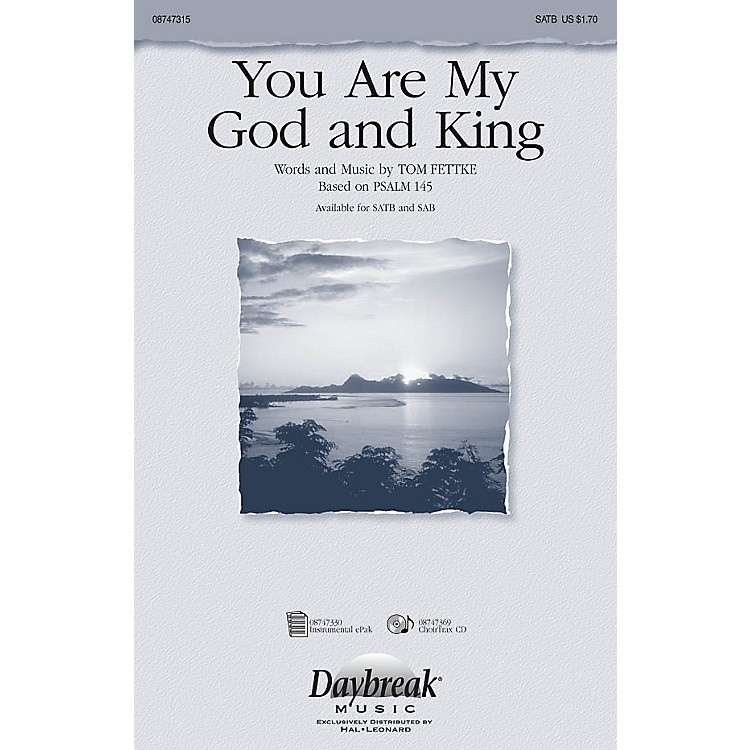 Daybreak MusicYou Are My God and King SAB Composed by Tom Fettke