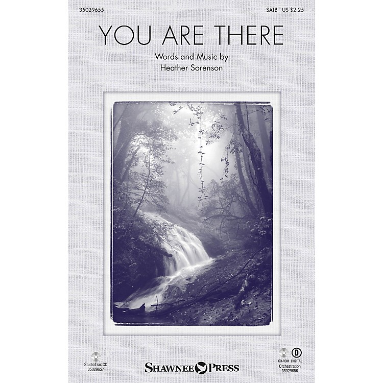 Shawnee Press You Are There Studiotrax CD Composed by Heather Sorenson