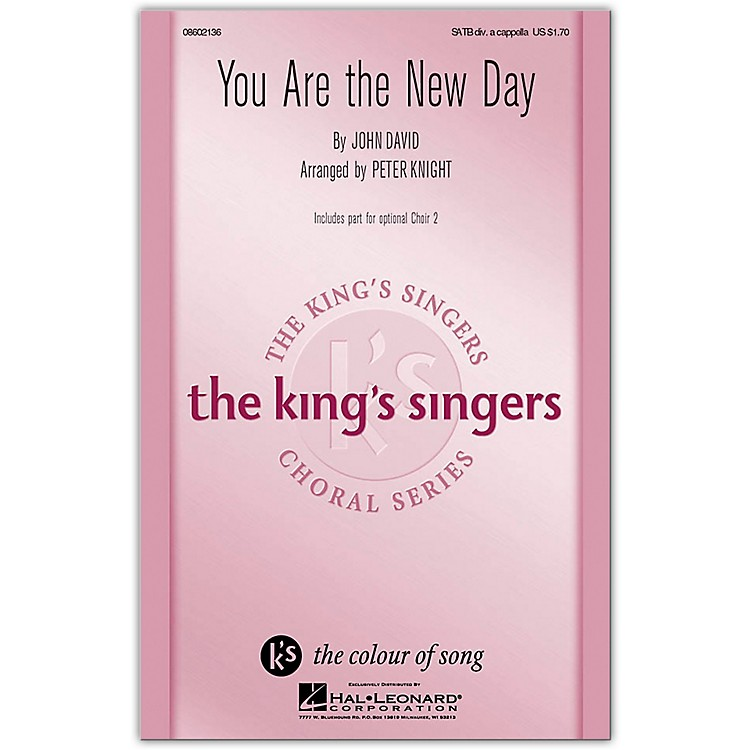 Hal LeonardYou Are the New Day SATB a cappella by The King's Singers arranged by Peter Knight