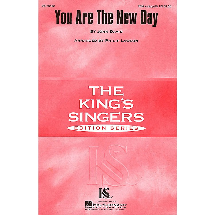 Hal LeonardYou Are the New Day SSA A Cappella by The King's Singers arranged by Philip Lawson