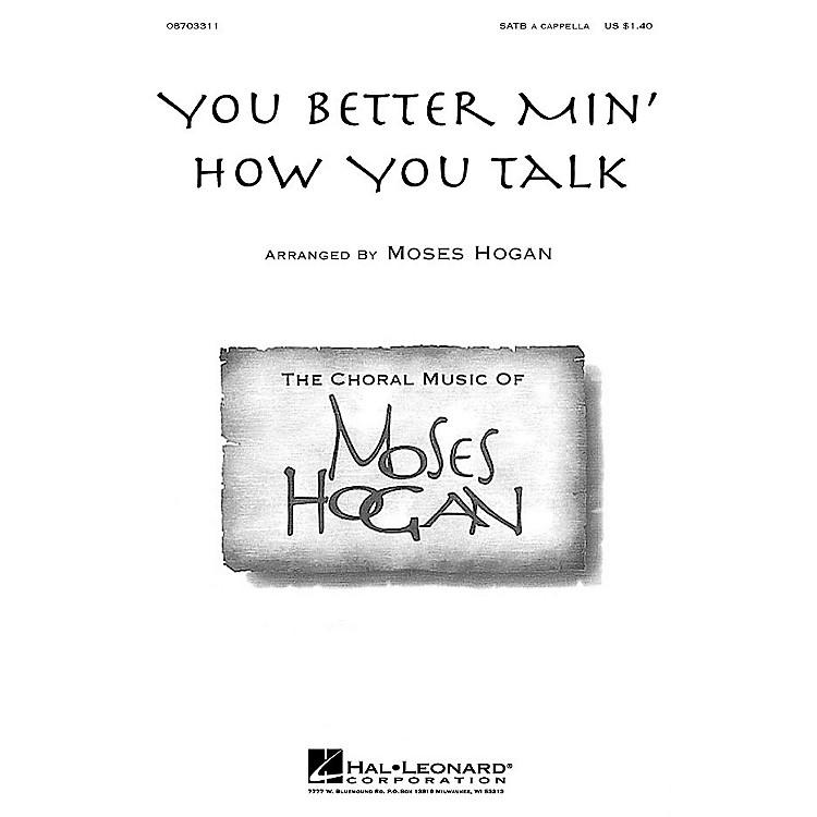 Hal LeonardYou Better Min' How You Talk SATB a cappella arranged by M Hogan