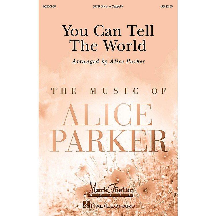 Mark FosterYou Can Tell the World (Mark Foster) SATB a cappella arranged by Alice Parker