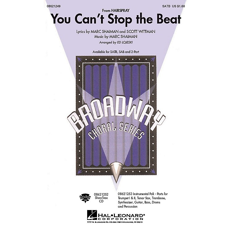 Hal LeonardYou Can't Stop the Beat (from Hairspray) SAB Arranged by Ed Lojeski