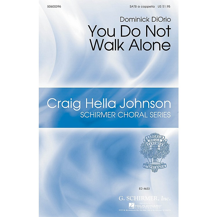 G. SchirmerYou Do Not Walk Alone (Craig Hella Johnson Choral Series) SATB a cappella composed by Dominick DiOrio