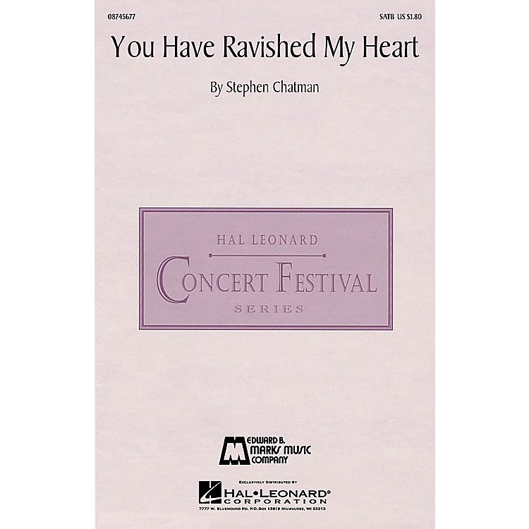 Edward B. Marks Music CompanyYou Have Ravished My Heart SATB a cappella composed by Stephen Chatman