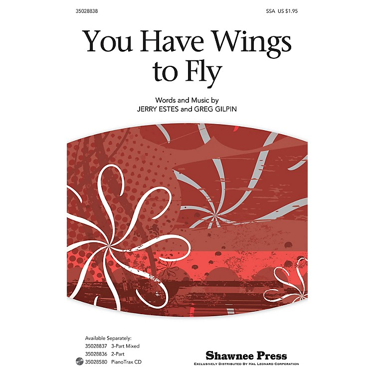 Shawnee PressYou Have Wings To Fly SSA composed by Jerry Estes