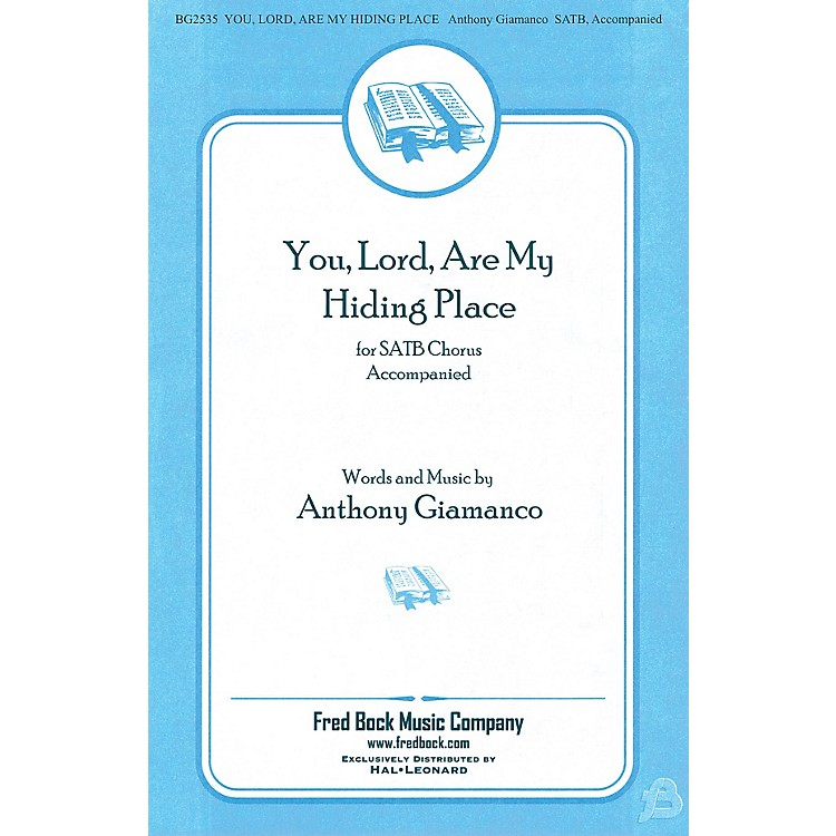 Fred Bock Music You, Lord, Are My Hiding Place SATB/2PT MIXED composed by Anthony Giamanco