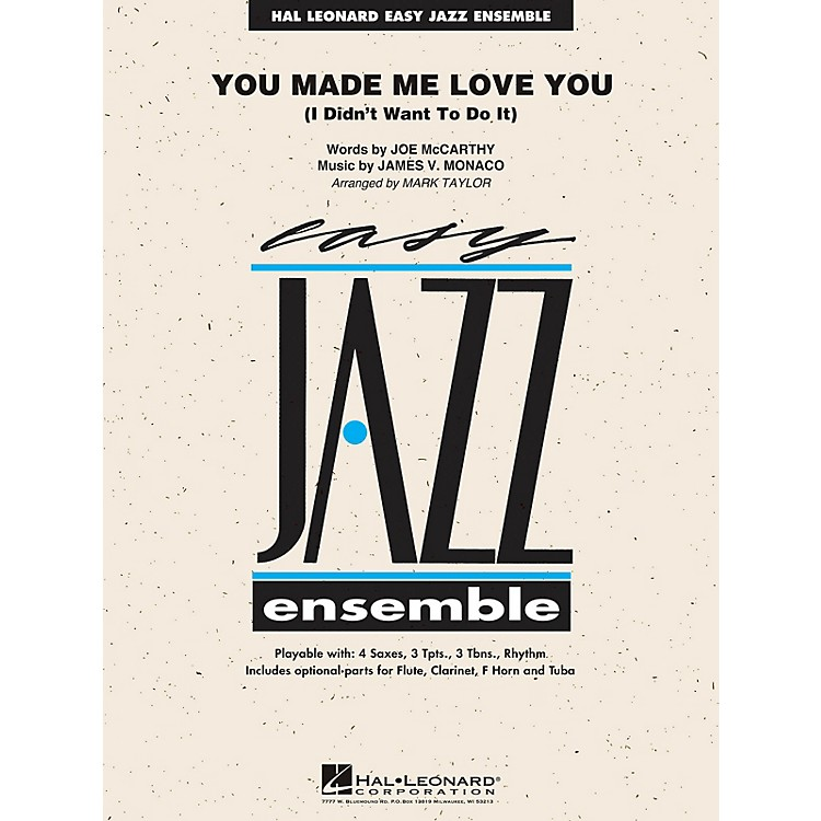 Hal LeonardYou Made Me Love You (I Didn't Want to Do It) Jazz Band Level 2 by Al Jolson Arranged by Mark Taylor