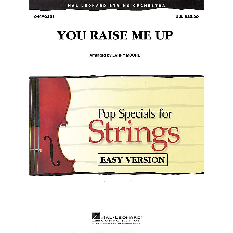 Hal Leonard You Raise Me Up Easy Pop Specials For Strings Series by Josh Groban Arranged by Larry Moore