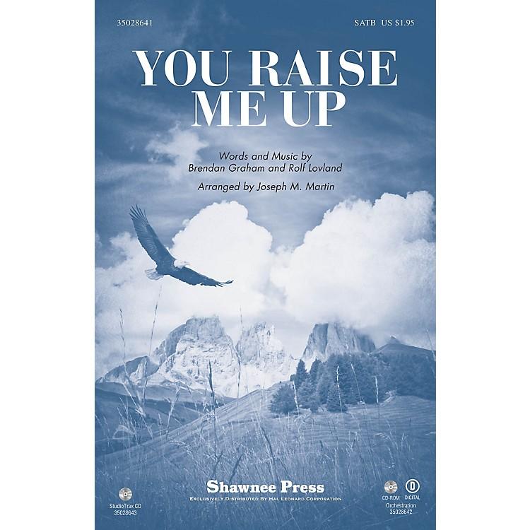 Shawnee PressYou Raise Me Up SATB arranged by Joseph M. Martin