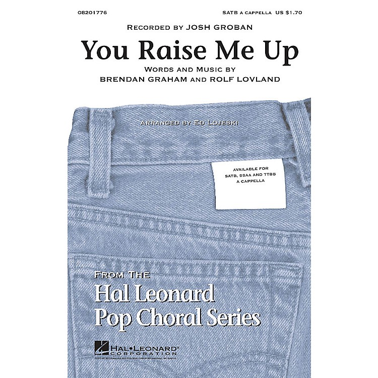 Hal LeonardYou Raise Me Up TTBB A Cappella by Josh Groban Arranged by Ed Lojeski