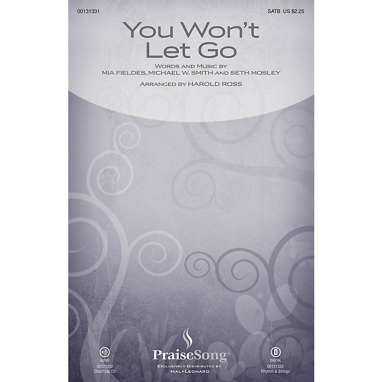 PraiseSongYou Won't Let Go SATB by Michael W. Smith arranged by Harold Ross