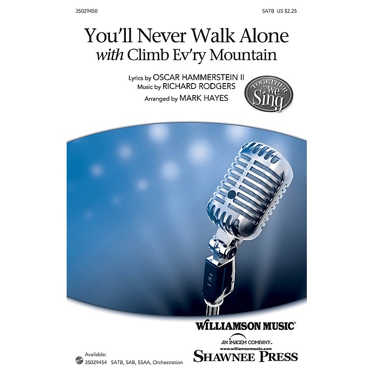 Shawnee Press You'll Never Walk Alone (with Climb Ev'ry Mountain) SATB arranged by Mark Hayes