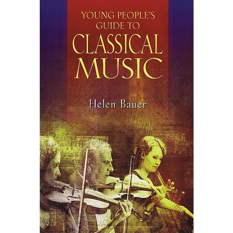 Amadeus PressYoung People's Guide to Classical Music Amadeus Series Softcover Written by Helen Bauer