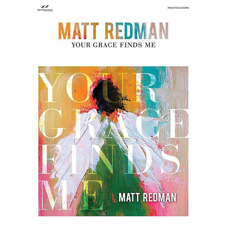 Brentwood-BensonYour Grace Finds Me - Matt Redman for Piano/Vocal/Guitar