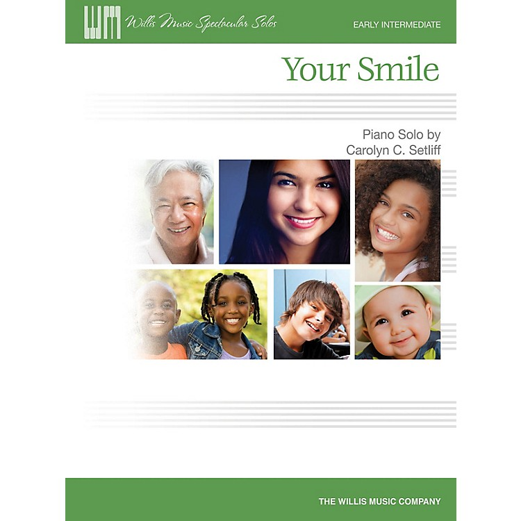 Willis MusicYour Smile (Early Inter Level) Willis Series Book by Carolyn C. Setliff