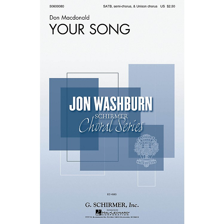 G. SchirmerYour Song (Jon Washburn Choral Series) SSATB composed by Don Macdonald