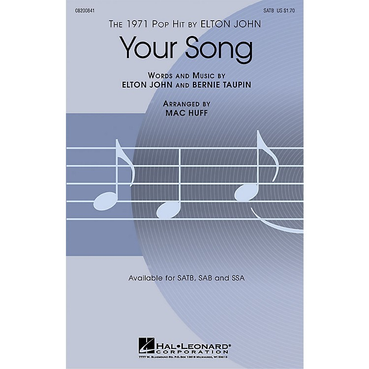 Hal LeonardYour Song SAB Arranged by Mac Huff