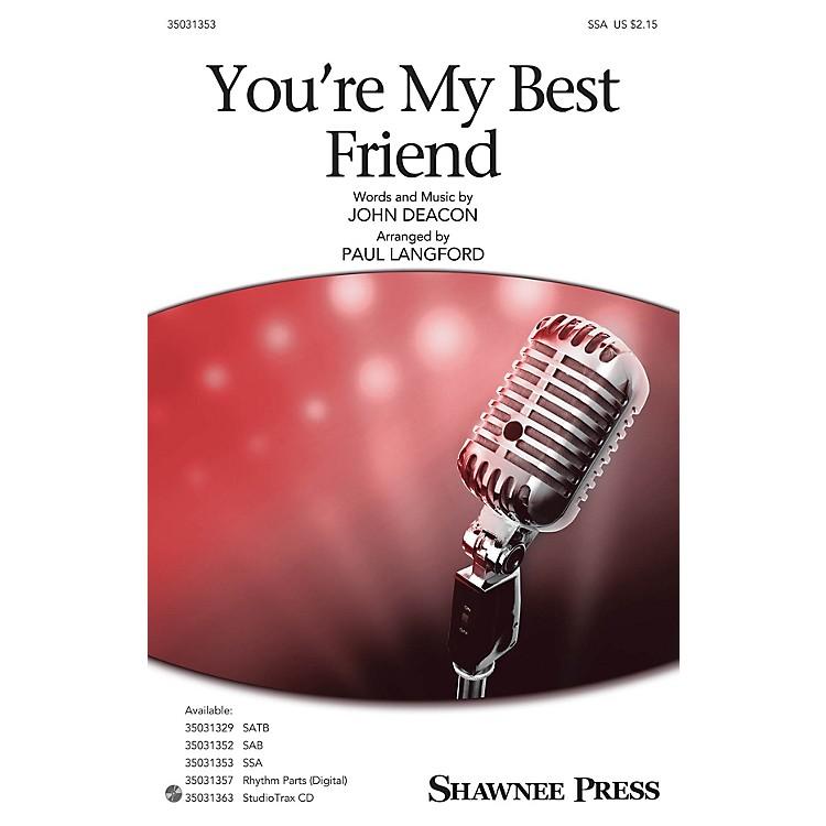 Shawnee PressYou're My Best Friend SSA by Queen arranged by Paul Langford