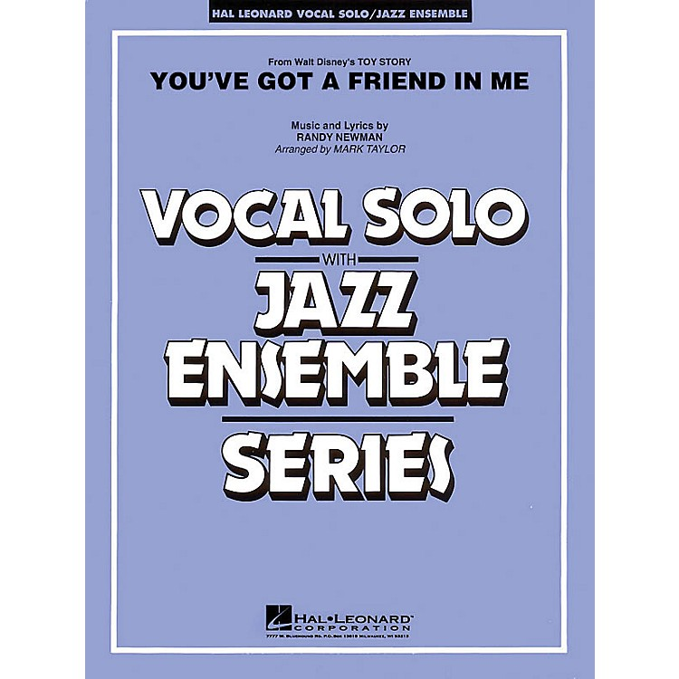Hal LeonardYou've Got a Friend in Me (Key: A-flat) Jazz Band Level 3-4 Composed by Randy Newman