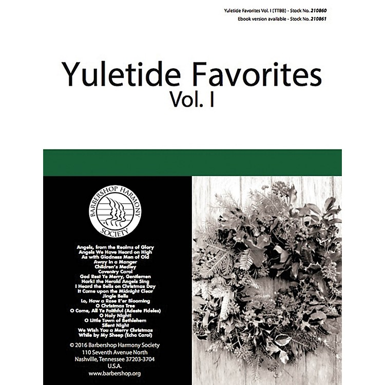 Barbershop Harmony SocietyYuletide Favorites (Volume I) TTBB A Cappella arranged by Various
