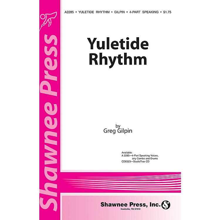 Shawnee Press Yuletide Rhythm (4-Part speaking voices, any combo and drums) composed by Greg Gilpin