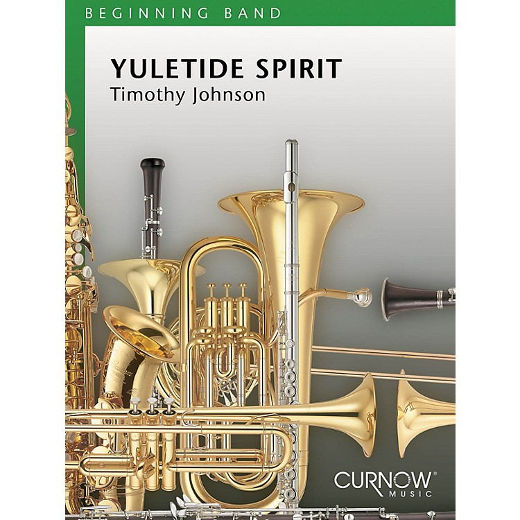 Curnow MusicYuletide Spirit (Grade 0.5 - Score Only) Concert Band Level .5 Composed by Timothy Johnson