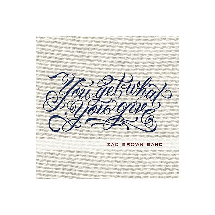 AllianceZac Brown - You Get What You Give