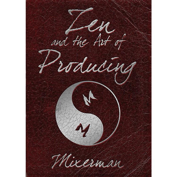 Hal LeonardZen And The Art Of Producing