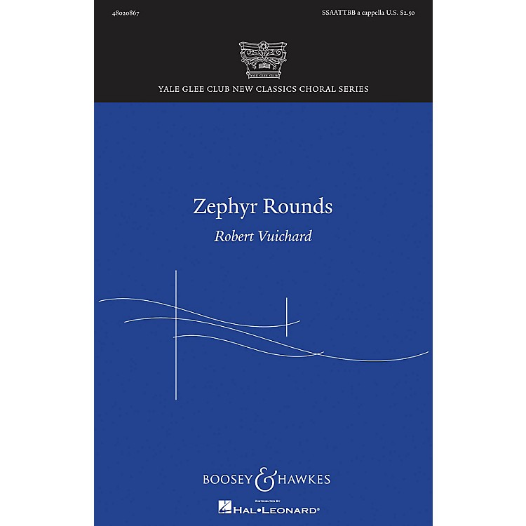 Boosey and Hawkes Zephyr Rounds (Yale Glee Club New Classic Choral Series) SSAATTBB A Cappella composed by Robert Vuichard