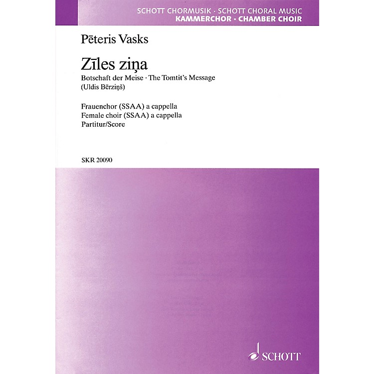 Schott Ziles Zina (The Tomtit's Message) SSAA A CAPPELLA Composed by Peteris Vasks