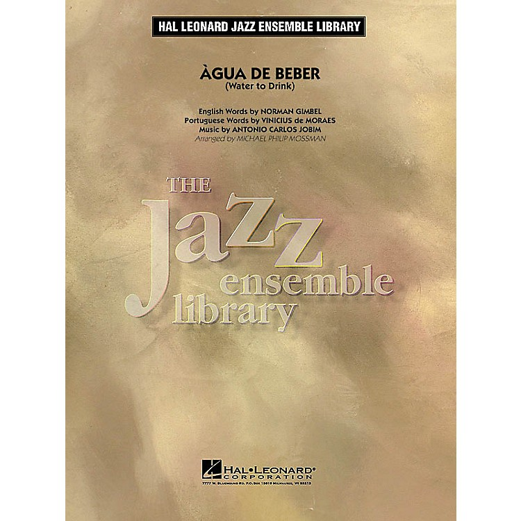 Hal Leonard Água de Beber (Water to Drink) Jazz Band Level 4 Arranged by Michael Philip Mossman