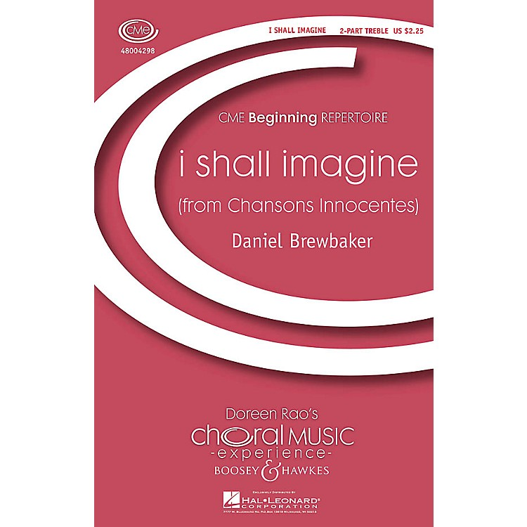 Boosey and Hawkesi shall imagine (from Chansons Innocentes) CME Beginning 2PT TREBLE composed by Daniel Brewbaker
