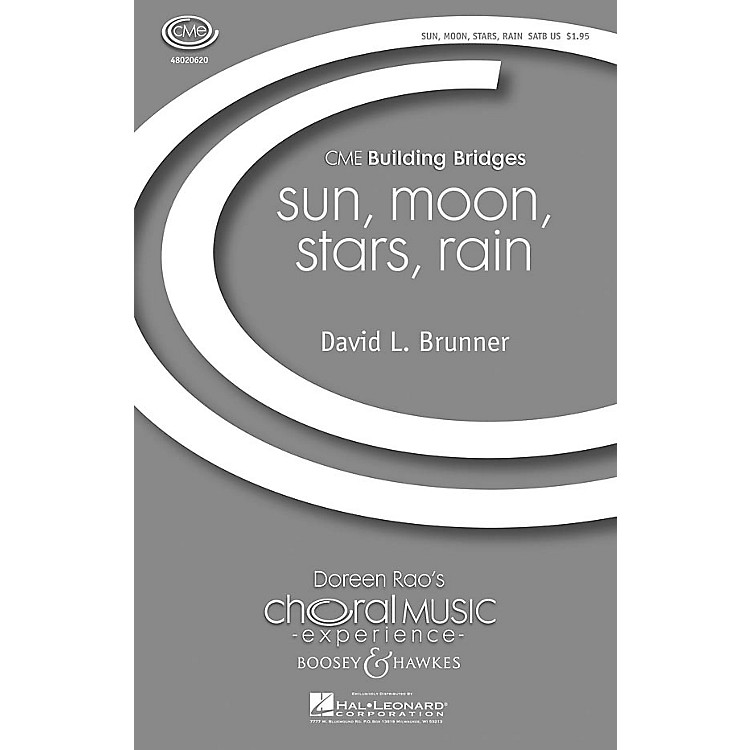Boosey and Hawkessun, moon, stars, rain (CME Building Bridges) SATB composed by David Brunner