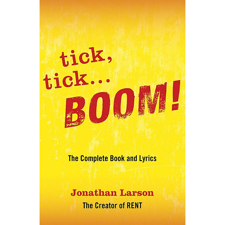 Applause Bookstick, tick ... BOOM!: The Complete Book and Lyrics Applause Libretto Library Softcover by Jonathan Larson